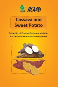 Cassava and sweet potato: suitability of popular Caribbean varieties for value added product development