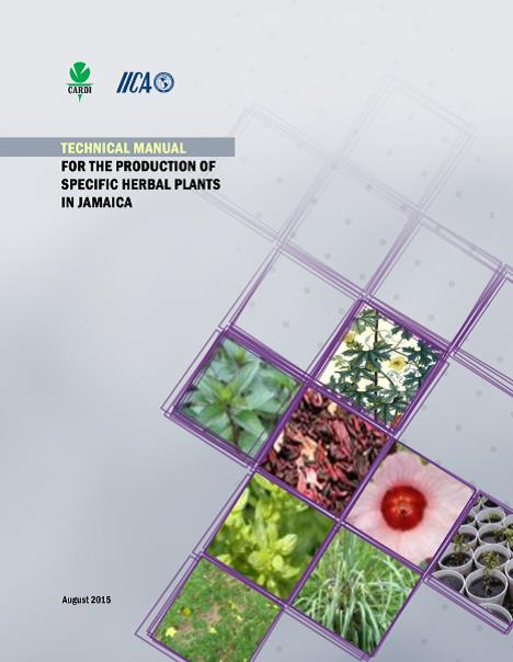 Technical Manual for the production of specific herbal plants in Jamaica